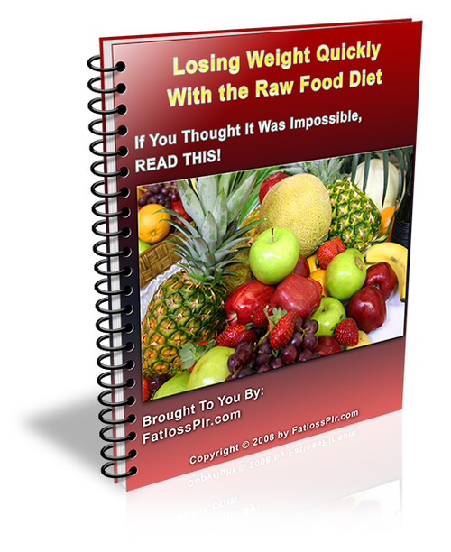 Product picture Losing Weight Quickly With the Raw Food Diet - with PLR